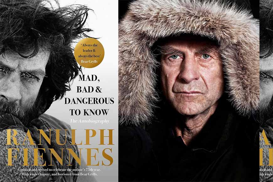 Ranulph Fiennes: Mad, Bad & Dangerous to Know